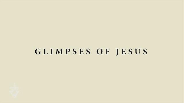 Glimpses of Jesus