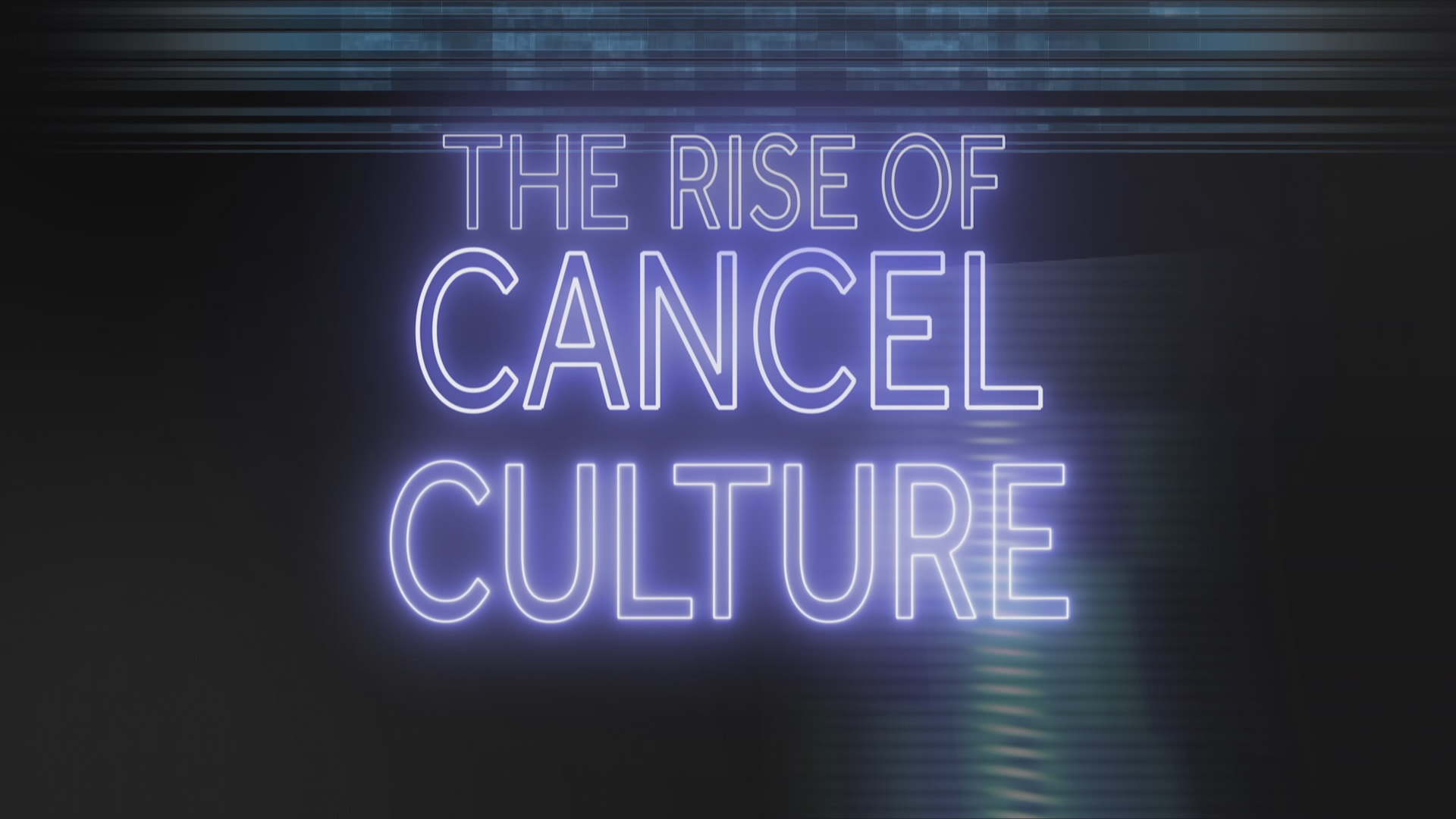 The Rise of Cancel Culture