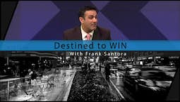Destined to Win with Frank Santora