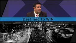 Video Image Thumbnail:Destined to Win with Frank Santora