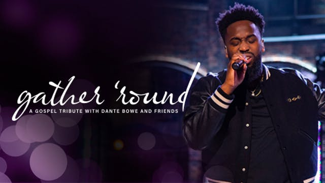 Gather 'Round: A Gospel Tribute with ...