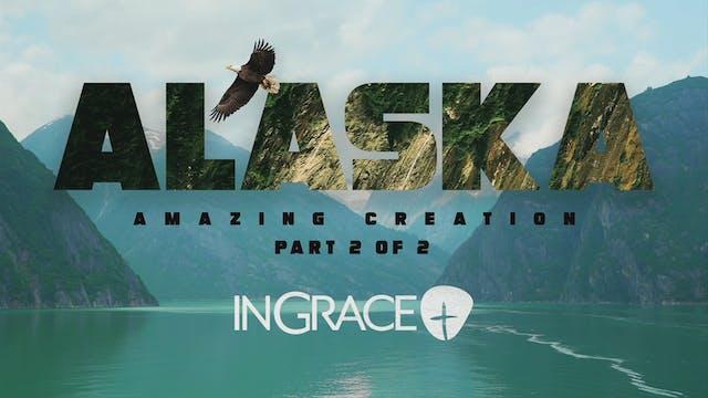 Alaska Amazing Creation Part 2