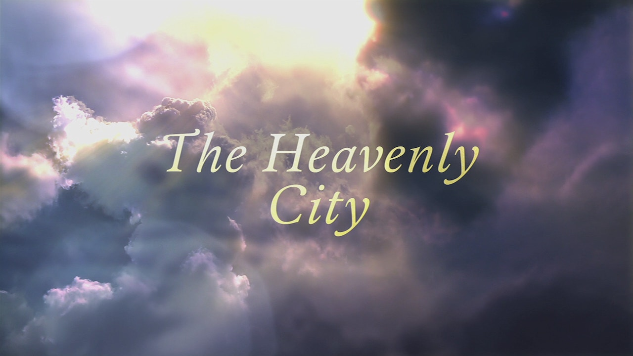 Watch The Heavenly City