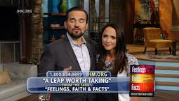 Video Image Thumbnail:Feelings, Faith & Facts: A Leap Worth Taking Part 2