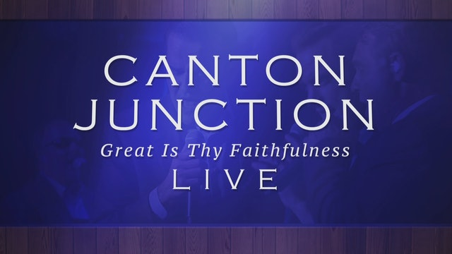 Canton Junction: Great Is Thy Faithfulness