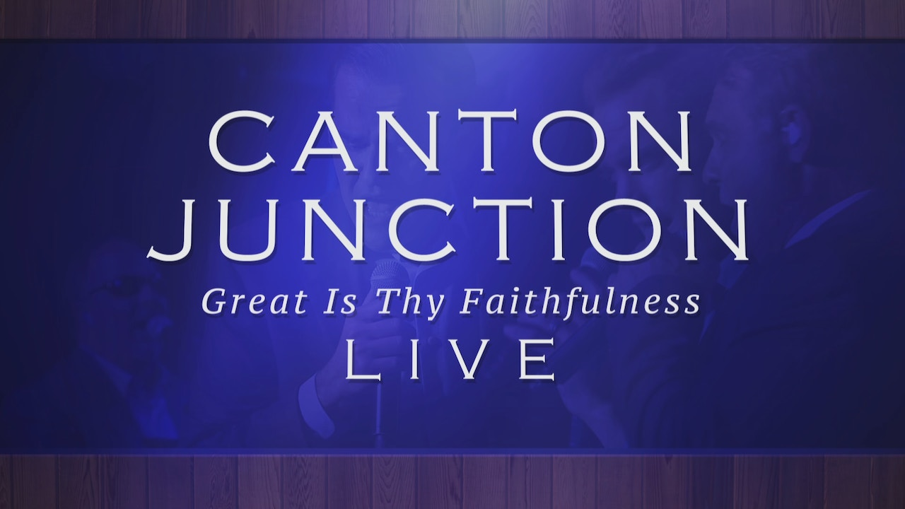 Watch Canton Junction: Great Is Thy Faithfulness