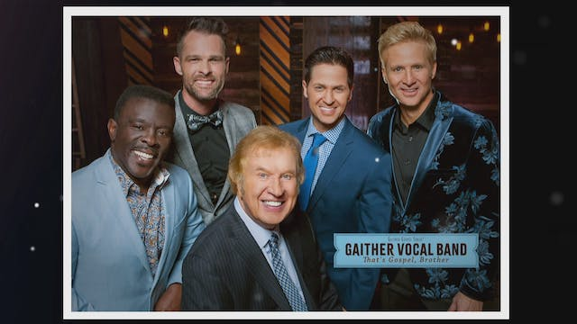 Gaither Vocal Band - That's Gospel Br...