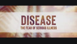 Video Image Thumbnail:Disease: The Fear of Serious Illness