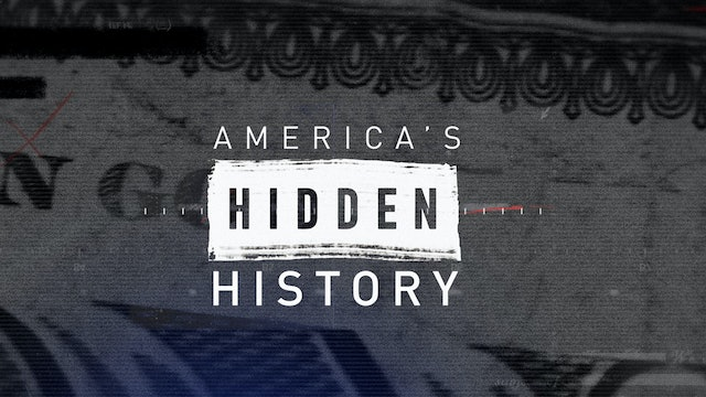 America's Hidden History | Thursdays at 10PM ET/7PM PT
