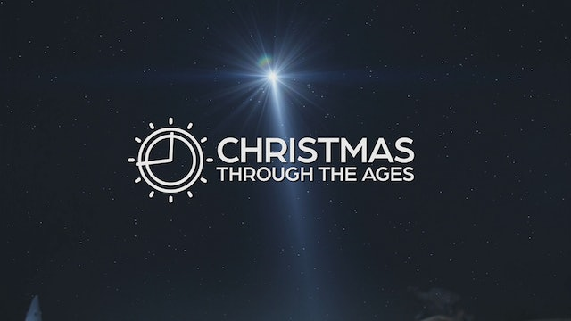 Christmas Through The Ages Part 1