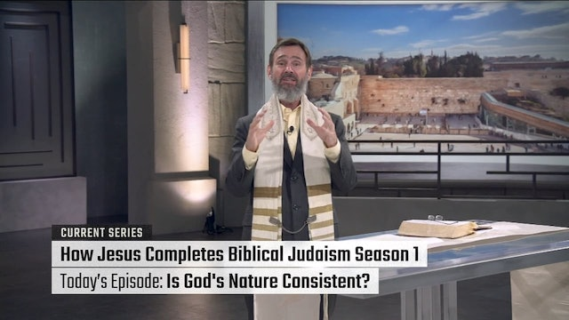 How Jesus Completes Biblical Judaism: Is God's Nature Consistent?