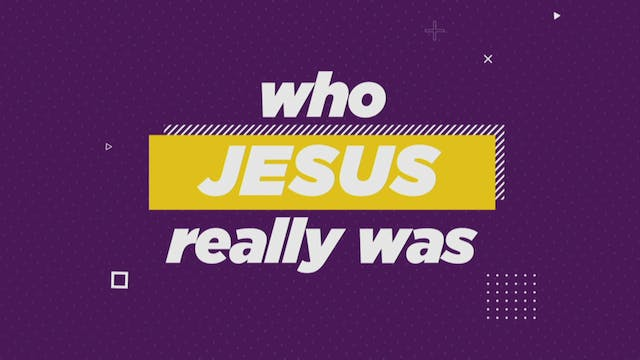 Who Jesus Really Was