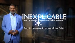 Video Image Thumbnail:Part 2: Heroines and Heroes of Faith