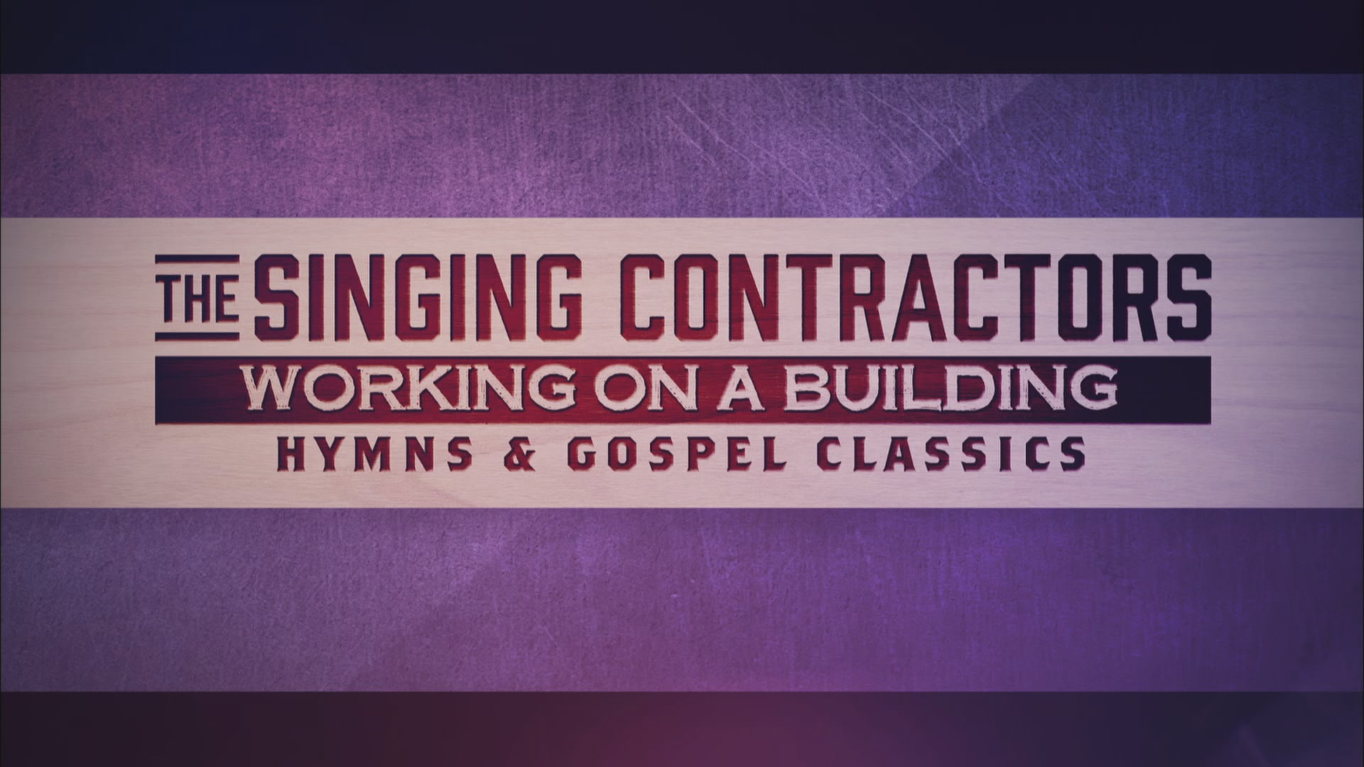 Singing Contractors - Working On A Building