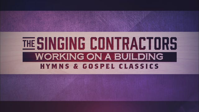Singing Contractors - Working On A Bu...