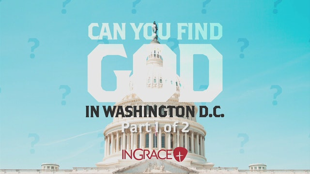 Can You Find God in Washington D.C.? Part 1
