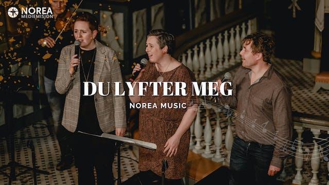 Norea Music | Du lyfter meg