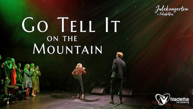GO TELL IT ON THE MOUNTAIN - Julekons...