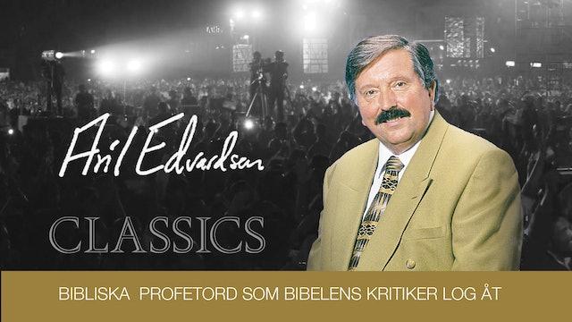 Bibliska profetord som Bibelns kritiker log åt | Aril Edvardsen Classics