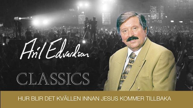 Kvällen innan Jesus kommer åter | Aril Edvardsen Classics