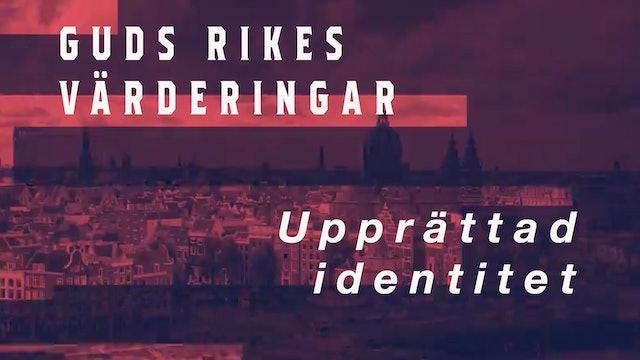 Upprättad identitet | Guds rikes värderingar