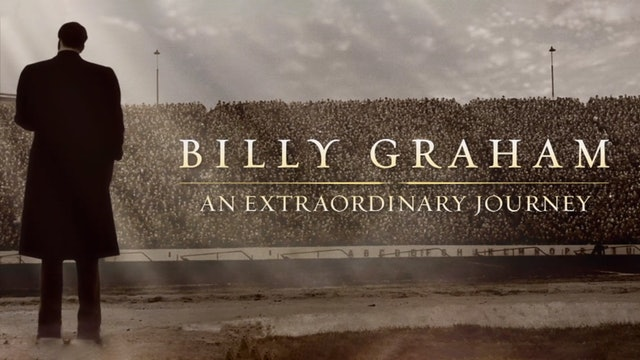 Billy Graham | An Extraordinary Journey