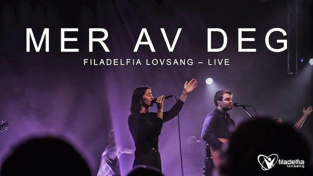 MER AV DEG - Filadelfia Lovsang