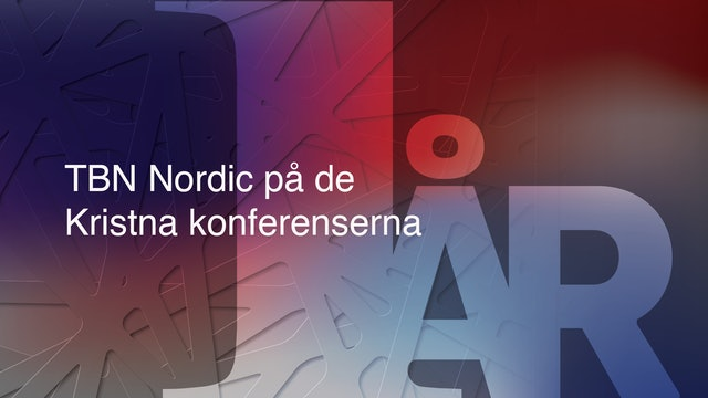 TBN Nordic på de Kristna konferenserna