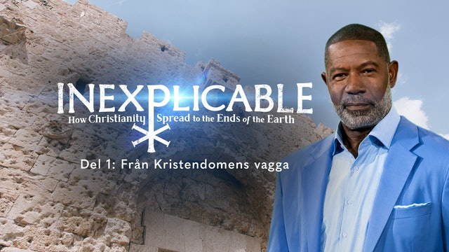 Från kristendomens vagga | Inexplicable