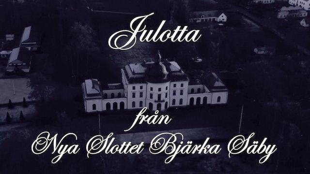 Julotta från Nya Slottet Bjärka-Säby