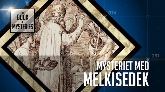 Mysteriet med Melkisedek | Hemlighete...