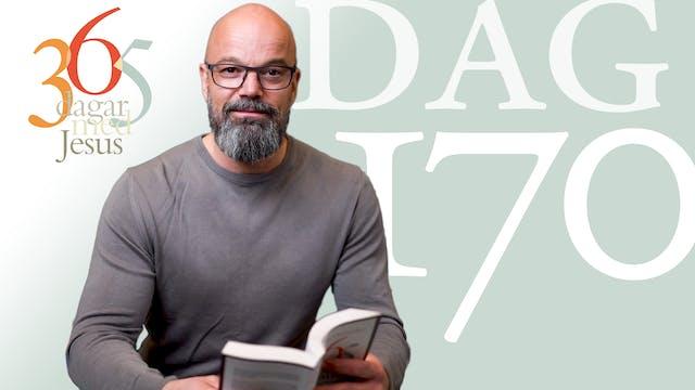 Dag 170: Om du visste vad Gud har att...