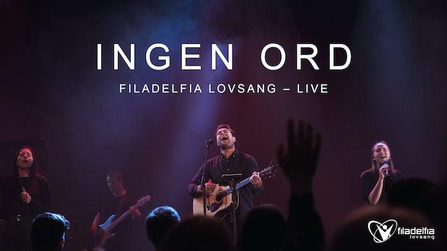 INGEN  ORD - Filadelfia Lovsang