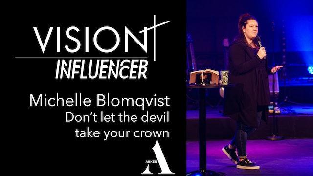 Don't let the devil take your crown | Michelle Blomqvist VISION 19