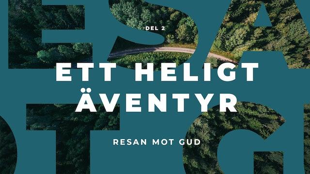 Resan mot Gud | Ett heligt äventyr