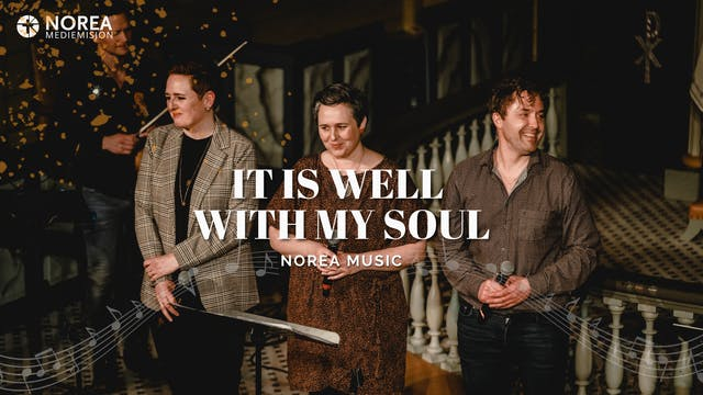 Norea Music | It is well with my soul
