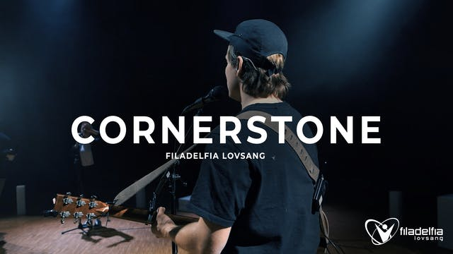 CORNERSTONE - Filadelfia Lovsang