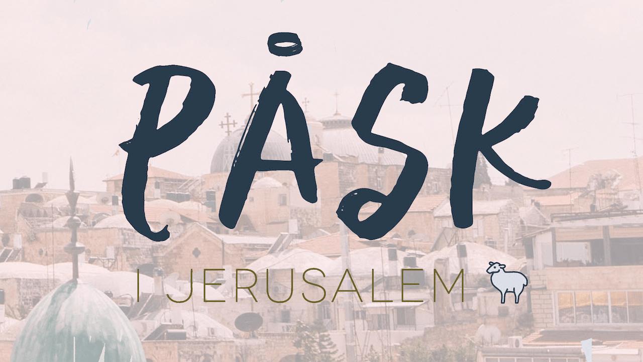 Påsk i Jerusalem