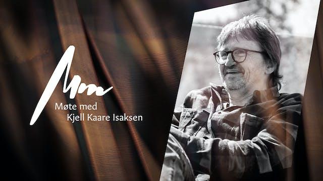 Møte Med - Kjell Kaare Isaksen