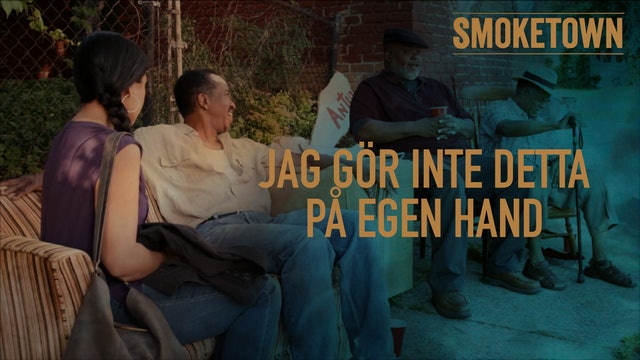 Jag gör inte detta på egen hand | Smoketown