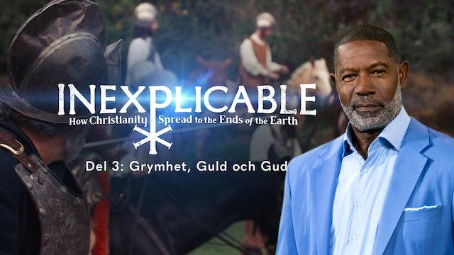 Grymhet, guld och Gud | Inexplicable