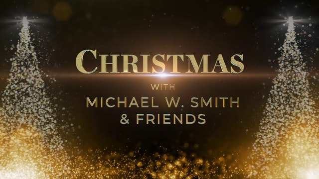 Christmas with Michael W Smith & friends