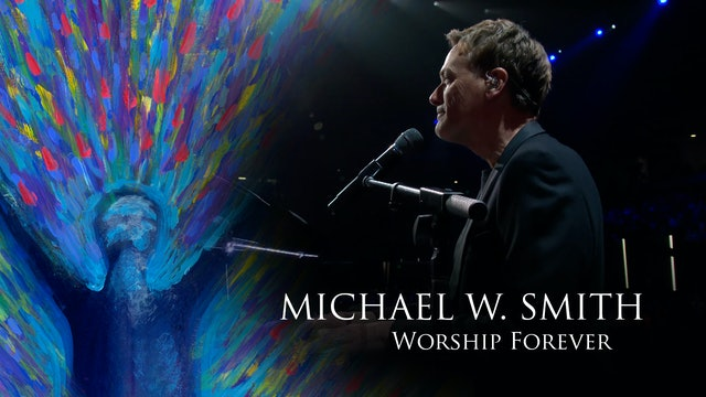 Michael W. Smith   Worship Forever