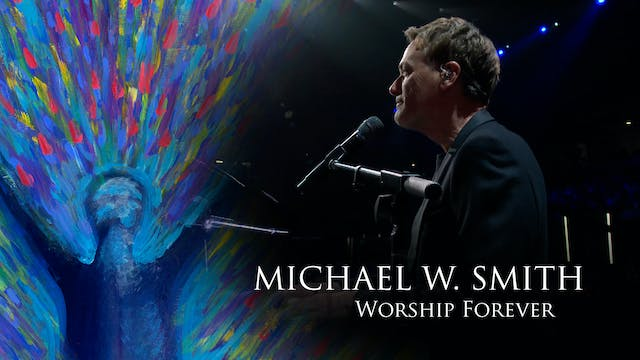 Michael W. Smith | Worship Forever