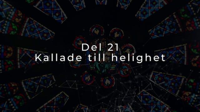 Del 21 | Vad är det vi tror på?