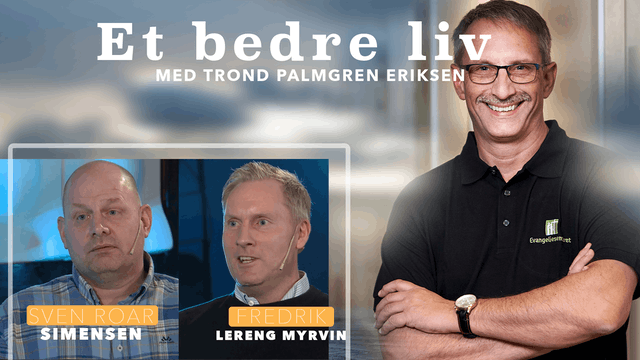 ESTV | Et bedre liv: Fredrik Myrvin og Sven Roar