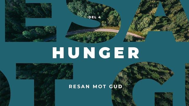 Resan mot Gud | Hunger
