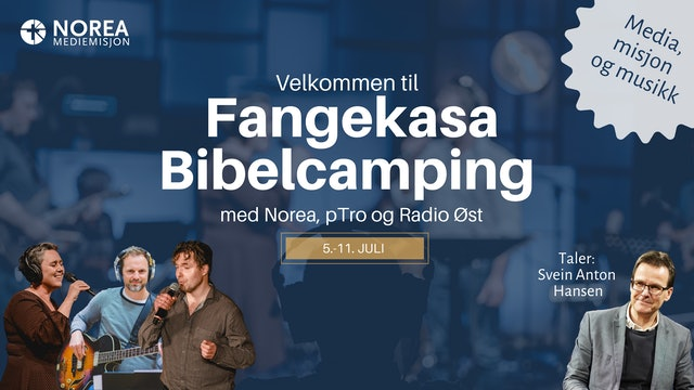 Norea Mediemisjon  | 5.-11. JULI - Fangekasa Bibelcamping