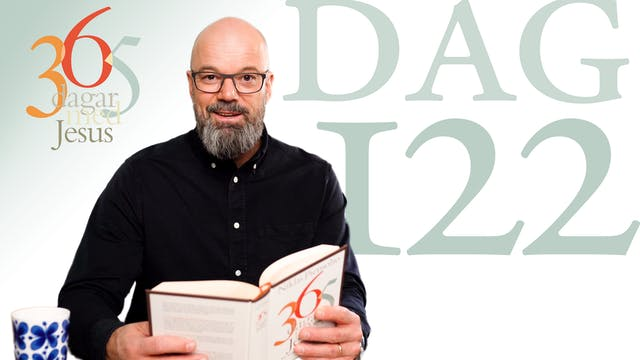 Dag 122: Uppståndelsen | 365 dagar me...