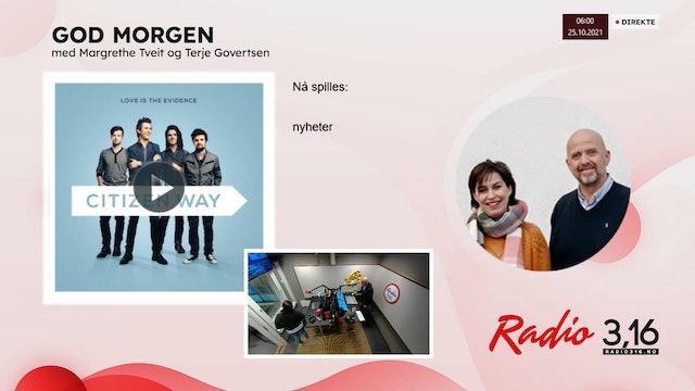Radio 3,16 | 25 oktober 2021 - God Morgen med Margrethe og Terje
